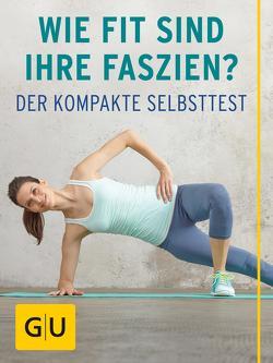 Wie fit sind Ihre Faszien? von Cavelius,  Anna, Tempelhof,  Siegbert, Weiß,  Daniel