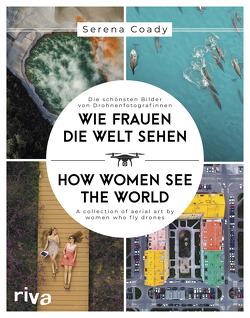 Wie Frauen die Welt sehen / How Women See the World von Coady,  Serena