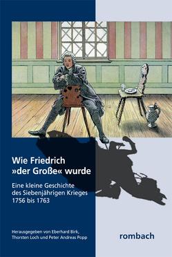 """Wie Friedrich """"der Große"""" wurde von Birk,  Eberhard, Loch,  Thorsten, Popp,  Peter Andreas"""