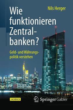 Wie funktionieren Zentralbanken? von Herger,  Nils