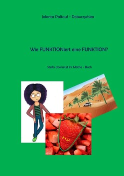 Stella / Wie FUNKTIONiert eine FUNKTION? von Paltauf-Doburzynska,  Dr.MMag.,  Jolanta