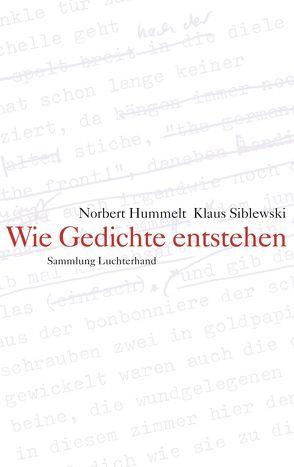 Wie Gedichte entstehen von Hummelt,  Norbert, Siblewski,  Klaus