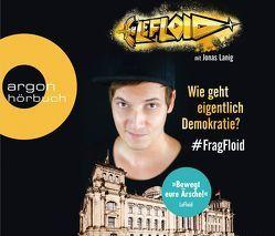 LeFloid: Wie geht eigentlich Demokratie #FragFloid von Keßler,  Martin, LeFloid
