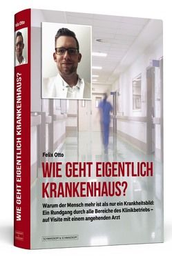 Wie geht eigentlich Krankenhaus? von Otto,  Felix