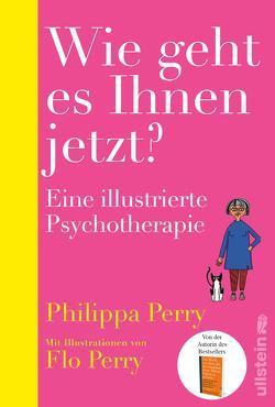 Wie geht es Ihnen jetzt? von Becker,  Ulrike, Perry,  Flo, Perry,  Philippa