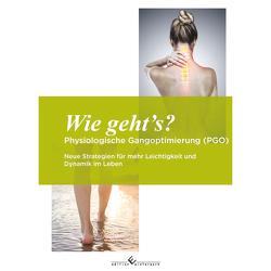 Wie gehts? Physiologische Gangoptimierung (PGO) von Wischeidt,  Bodo