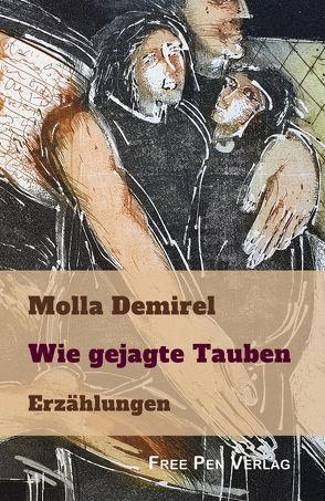 Wie gejagte Tauben von Demirel,  Molla
