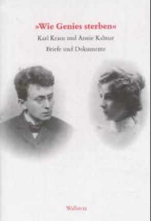 """""""Wie Genies sterben"""" von Dambacher,  Eva, Kahmen,  Volker, Kalmar,  Annie, Kraus,  Karl, Pfäfflin,  Friedrich"""