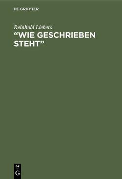 """""""Wie geschrieben steht"""" von Liebers,  Reinhold"""