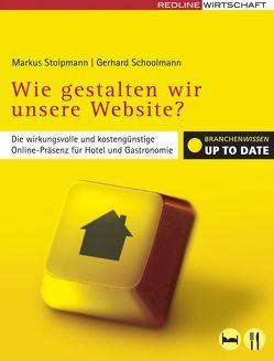 Wie gestalten wir unsere Website? von Schoolmann,  Gerhard, Stolpmann,  Markus