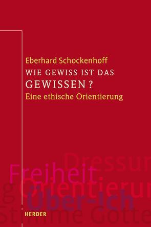 Wie gewiss ist das Gewissen? von Schockenhoff,  Eberhard