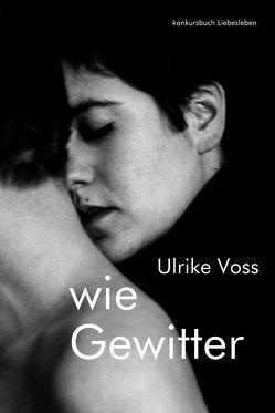 wie Gewitter von Voss,  Ulrike