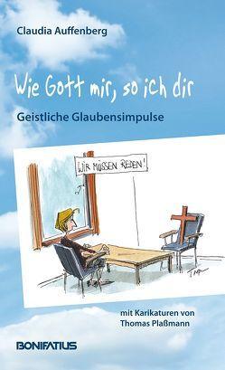 Wie Gott mir, so ich dir von Auffenberg,  Claudia, Plaßmann,  Thomas