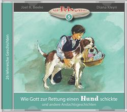 Wie Gott zur Rettung einen Hund schickte (Hörbuch) von Beeke,  Joel R., Kleyn,  Diana, Kopp,  Daniel