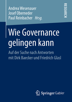Wie Governance gelingen kann von Oberneder,  Josef, Reinbacher,  Paul, Wesenauer,  Andrea