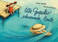 Wie Großvater schwimmen lernte von Rohner,  Viola, Wünsch,  Dorota