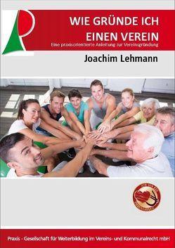 Wie gründe ich einen Verein von Lehmann,  Joachim