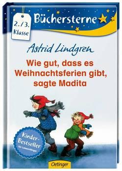 Wie gut, dass es Weihnachtsferien gibt, sagte Madita von Lindgren,  Astrid, Wikland,  Ilon