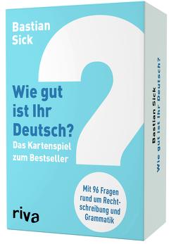Wie gut ist Ihr Deutsch? – Das Kartenspiel zum Bestseller von Sick,  Bastian