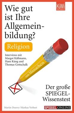 Wie gut ist Ihre Allgemeinbildung? Religion von Doerry,  Martin, Verbeet,  Markus