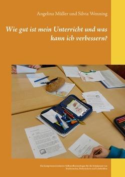 Wie gut ist mein Unterricht und was kann ich verbessern? von Müller,  Angelina, Wenning,  Silvia