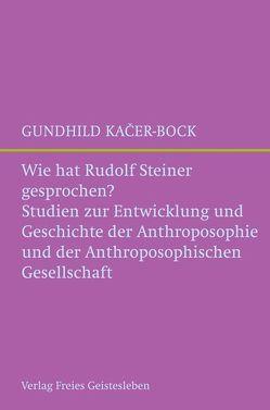 Wie hat Rudolf Steiner gesprochen? von Kacer-Bock,  Gundhild