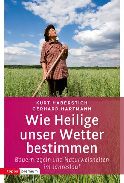 Wie Heilige unser Wetter bestimmen von Haberstich,  Kurt, Hartmann,  Gerhard