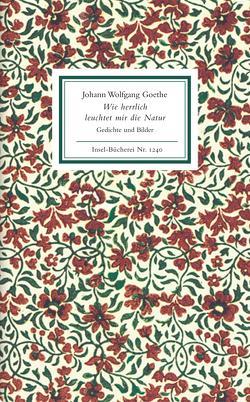 Wie herrlich leuchtet mir die Natur von Goethe,  Johann Wolfgang, Simm,  Hans-Joachim