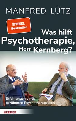 Wie hilft die Psychotherapie, Herr Kernberg? von Kernberg,  Otto, Lütz,  Manfred