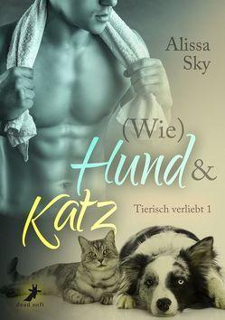 (Wie) Hund & Katz von Sky,  Alissa