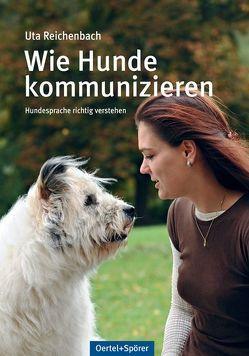 Wie Hunde kommunizieren von Reichenbach,  Uta