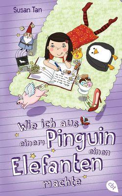 Wie ich aus einem Pinguin einen Elefanten machte von Frischer,  Catrin, Parciak,  Monika, Tan,  Susan