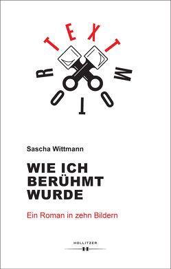 Wie ich berühmt wurde von Wittmann,  Sascha
