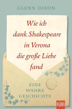Wie ich dank Shakespeare in Verona die große Liebe fand von Bauer,  Lars, Dixon,  Glenn