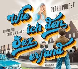 Wie ich den Sex erfand (MP3 CD) von Probst,  Peter