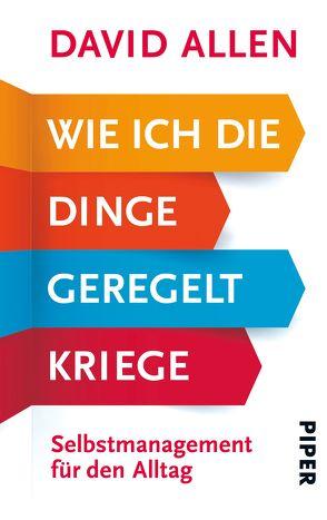 Wie ich die Dinge geregelt kriege von Allen,  David, Reuter,  Helmut