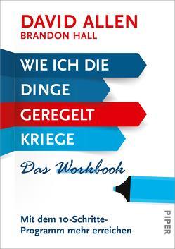 Wie ich die Dinge geregelt kriege – Das Workbook von Allen,  David, Hall,  Brandon, Reuter,  Helmut