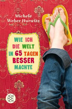 Wie ich die Welt in 65 Tagen besser machte von Eisold-Viebig,  Angelika, Weber Hurwitz,  Michele