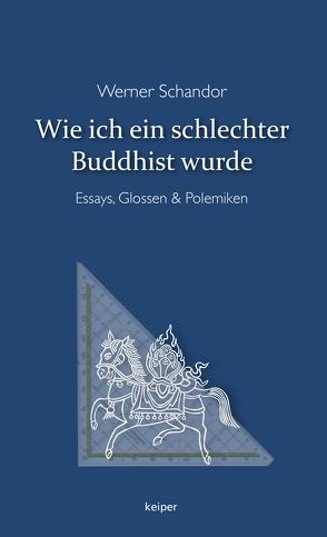 Wie ich ein schlechter Buddhist wurde von Schandor,  Werner