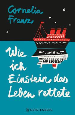 Wie ich Einstein das Leben rettete von Baan,  Petra, Franz,  Cornelia