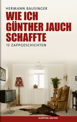 Wie ich Günther Jauch schaffte von Bausinger,  Hermann