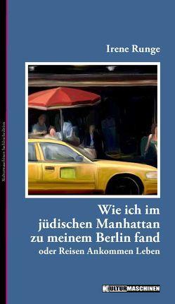 Wie ich im jüdischen Manhattan zu meinem Berlin fand von Krafft,  Vladi, Runge,  Irene