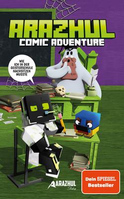 Wie ich in der Geisterschule nachsitzen musste – Ein Arazhul-Comic-Adventure von Fink,  Roman, Richter,  Adrian