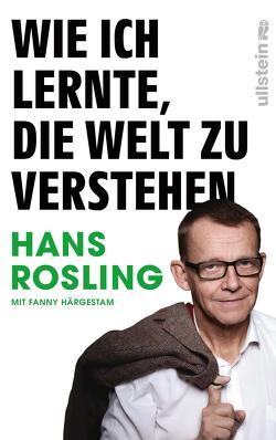 Wie ich lernte, die Welt zu verstehen von Barth,  Maike, Härgestam,  Fanny, Rosling,  Hans