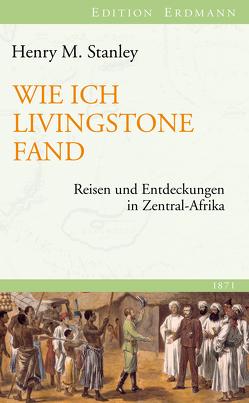 Wie ich Livingstone fand von Pleticha,  Heinrich, Stanley,  Henry M