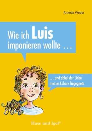 Wie ich Luis imponieren wollte … von Seelmann,  Cornelia, Weber,  Annette