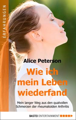 Wie ich mein Leben wiederfand von Lecaux,  Cécile G., Peterson,  Alice