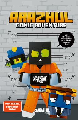 Wie ich meine Hausaufgaben im Gefängnis gemacht habe – Ein Arazhul-Comic-Adventure von Fink,  Roman, Richter,  Adrian