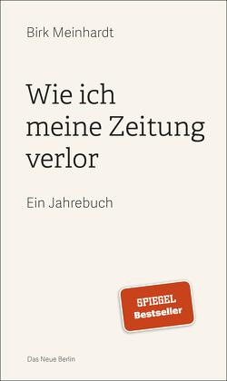 Wie ich meine Zeitung verlor von Meinhardt,  Birk