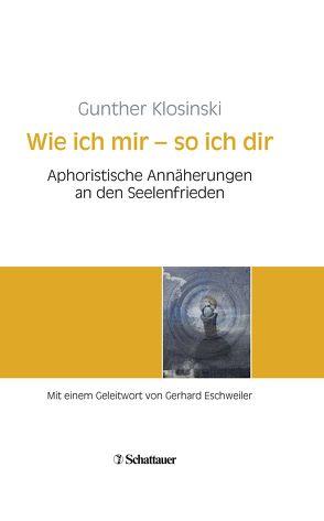 Wie ich mir – so ich dir von Eschweiler,  Gerhard, Klosinski,  Gunther